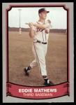 1989 Pacific Legends #116  Eddie Mathews  Front Thumbnail