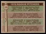 1976 Topps #599   -  Ron Guidry / Rob Dressler / Bob McClure / Pat Zachry Rookie Pitchers  Back Thumbnail