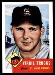 1953 Topps Archives #96  Virgil Trucks  Front Thumbnail