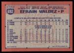 1991 Topps #692  Efrain Valdez  Back Thumbnail