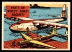 1957 Topps Isolation Booth #32   World's Largest Aircraft Front Thumbnail