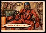 1957 Topps Space Cards #11   Testing Space Pilot  Front Thumbnail