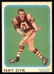 1963 Topps CFL #28  Nat Dye  Front Thumbnail