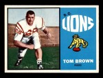 1964 Topps CFL #5   -  Tom Brown   Front Thumbnail