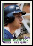1982 Topps #398  Mike Squires  Front Thumbnail