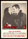 1964 Donruss Addams Family #16 AM  I really dig you Morticia Front Thumbnail