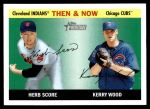 2004 Topps Heritage Then and Now #6  Herb Score / Kerry Wood  Front Thumbnail