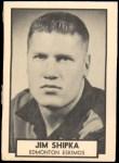 1962 Topps CFL #54  Jim Shipka  Front Thumbnail