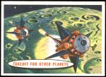 1958 Topps Target Moon #69   Takeoff for Other Planets Front Thumbnail