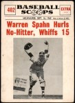 1961 Nu-Card Scoops #402   -   Warren Spahn Hurls No-Hitter, Whiffs 15 Front Thumbnail