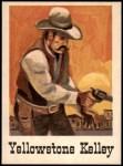 1966 Leaf Good Guys Bad Guys #21  Yellowstone Kelley  Front Thumbnail